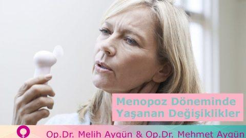 Menopoz Döneminde Yaşanan Değişiklikler Nelerdir?