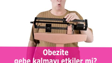 Şişmanlık yani obezite  gebe kalmayı etkiler mi?